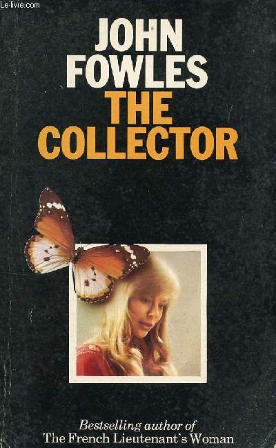 john fowles the collector essay The john fowles is one of the most popular assignments among students' documents if you are stuck with writing or missing ideas, scroll down and find inspiration in the best samples john fowles is quite a rare and popular topic for writing an essay, but it certainly is in our database.