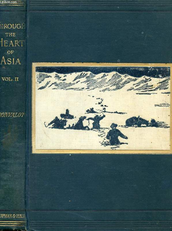 THROUGH THE HEART OF ASIA, OVER THE PAMÏR TO INDIA, VOLUME II