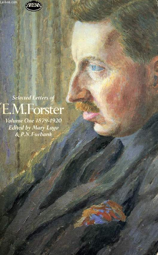 SELECTED LETTERS OF E. M. FORSTER, VOLUME I, 1879-1920