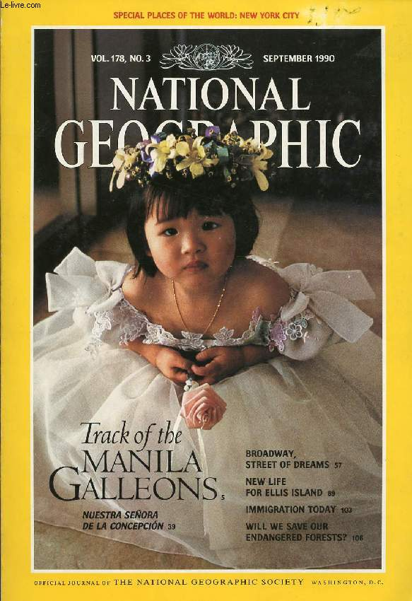 NATIONAL GEOGRAPHIC MAGAZINE, VOL. 178, N° 3, SEPT. 1990 (Contents: Track of the Manila Galleons. Nuestra Señora de la Concepción. Broadway, Street of Dreams. New York City Map. New Life for Ellis Island. Immigration Today: New York's New Immigrants...)