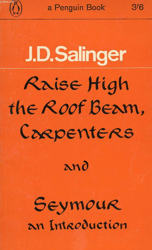 RAISE HIGH THE ROOF BEAM, CARPENTERS, And SEYMOUR AN INTRODUCTION