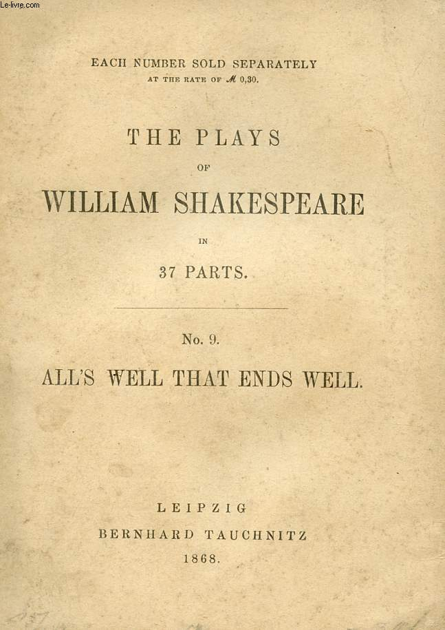 ALL'S WELL THAT ENDS WELL (THE PLAYS OF WILLIAM SHAKESPEARE, N° 9)