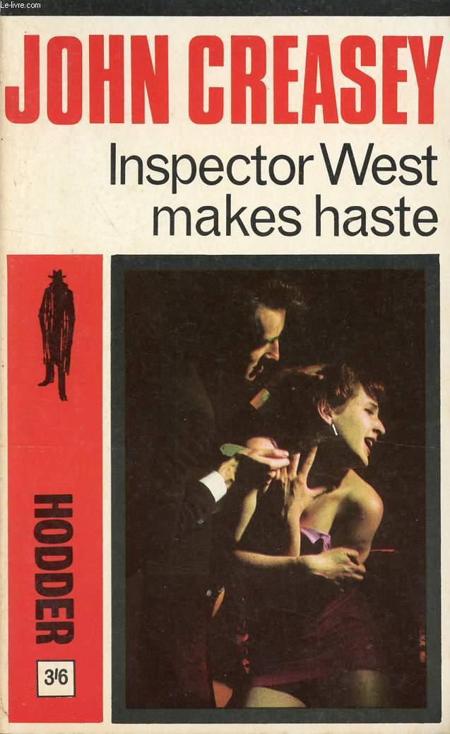 INSPECTOR WEST MAKES HASTE