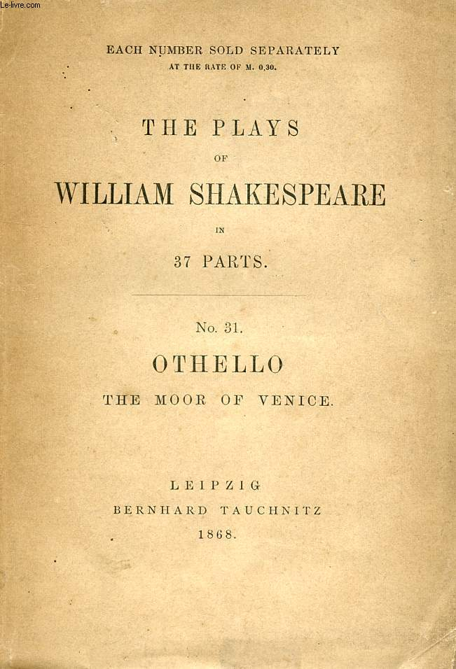 OTHELLO, THE MOOR OF VENICE (THE PLAYS OF WILLIAM SHAKESPEARE, N° 31)