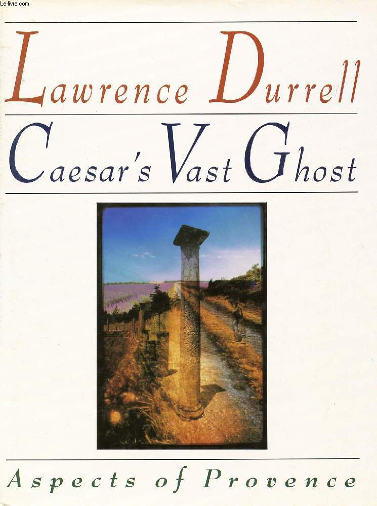 CAESAR'S VAST GHOST, ASPECTS OF PROVENCE