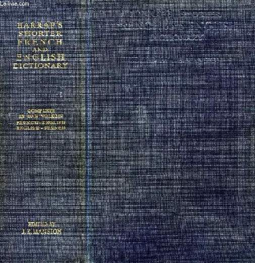 HARRAP'S SHORTER FRENCH AND ENGLISH DICTIONARY, FRENCH-ENGLISH, ENGLISH-FRENCH (IN ONE VOLUME)