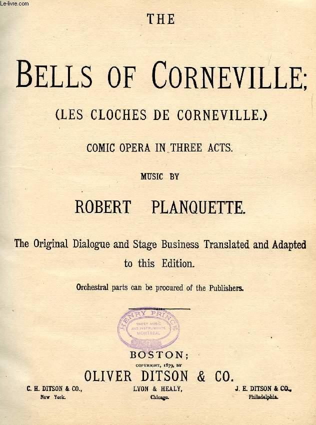 THE BELLS OF CORNEVILLE (LES CLOCHES DE CORNEVILLE), COMIC OPERA IN THREE ACTS