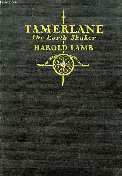TAMERLANE, THE EARTH SHAKER