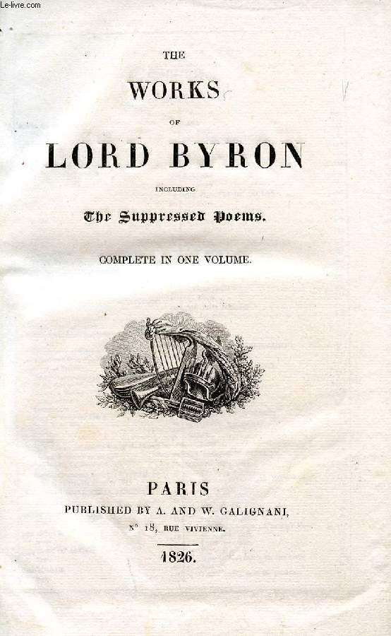 THE WORKS OF LORD BYRON, INCLUDING THE SUPPRESSED POEMS, COMPLETE IN ONE VOLUME