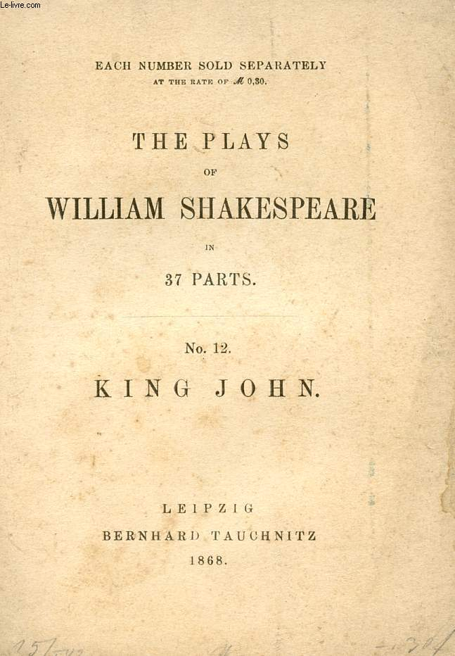 KING JOHN (THE PLAYS OF WILLIAM SHAKESPEARE, N° 12)