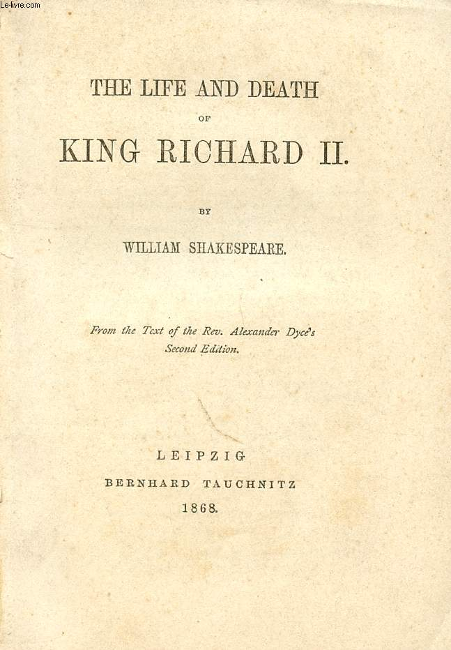 THE LIFE AND DEATH OF KING RICHARD (THE PLAYS OF WILLIAM SHAKESPEARE, N° 13)