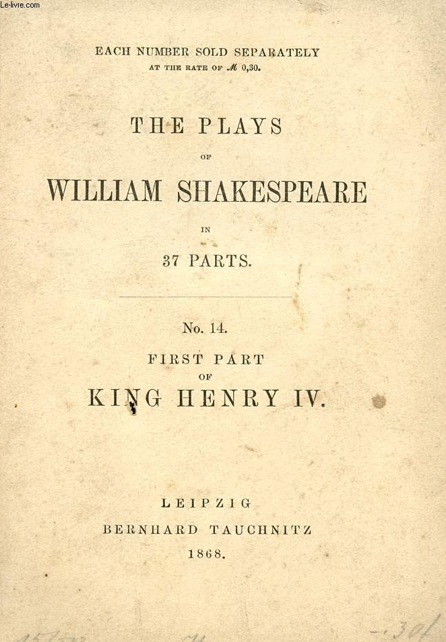 FIRST PART OF KING HENRY IV (THE PLAYS OF WILLIAM SHAKESPEARE, N° 14)