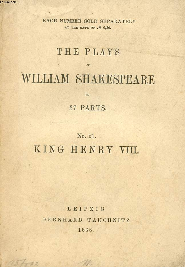 KING HENRY VIII (THE PLAYS OF WILLIAM SHAKESPEARE, N° 21)