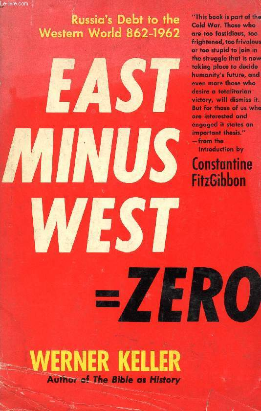 EAST MINUS WEST = ZERO, RUSSIA'S DEBT TO THE WESTERN WORLD, 862-1962