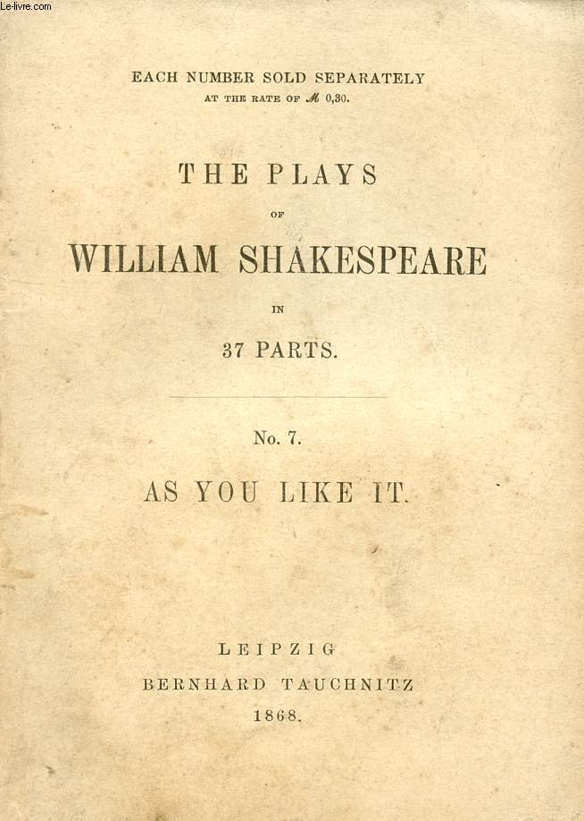 AS YOU LIKE IT (THE PLAYS OF WILLIAM SHAKESPEARE, N° 7)