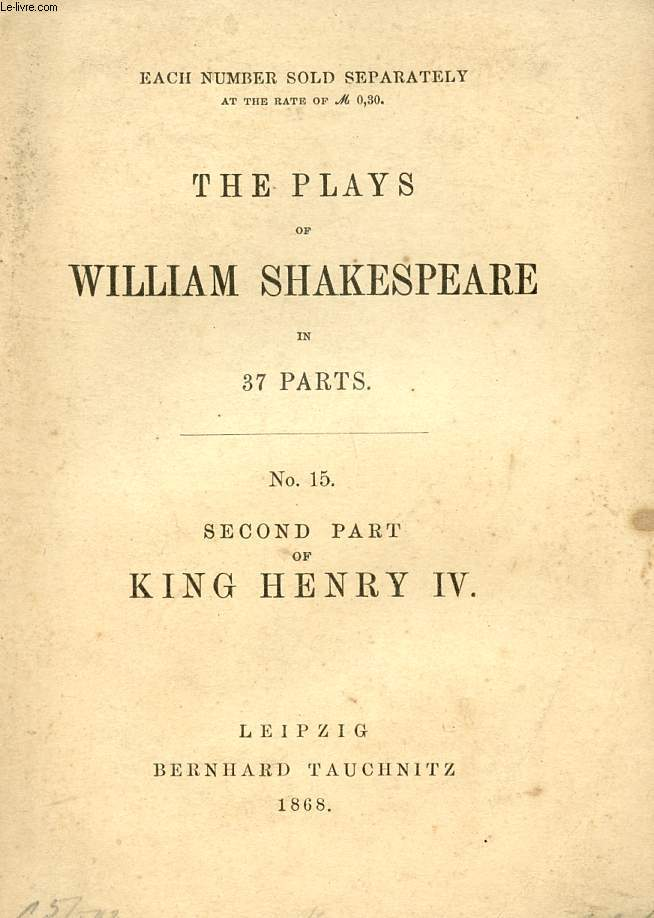 SECOND PART OF KING HENRY IV (THE PLAYS OF WILLIAM SHAKESPEARE, N° 15)