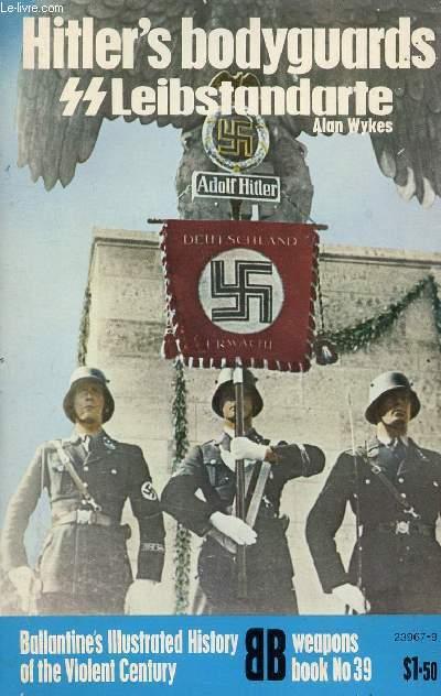 HITLER'S BODYGUARDS, SS LEIBSTANDARTE