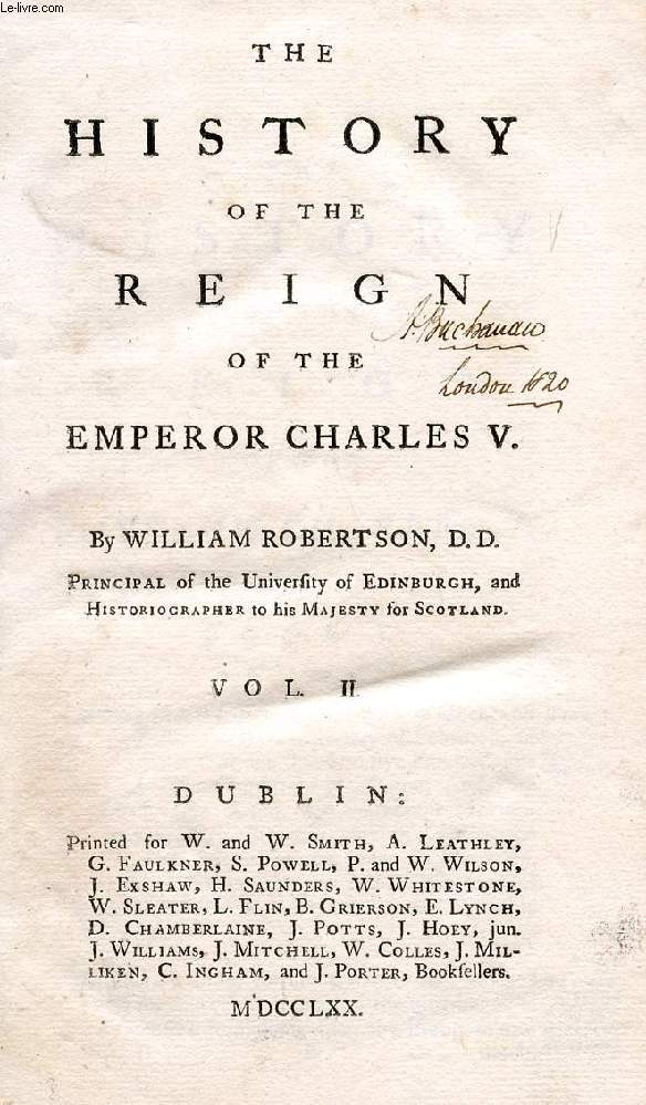 THE HISTORY OF THE REIGN OF THE EMPEROR CHARLES V, VOL. II