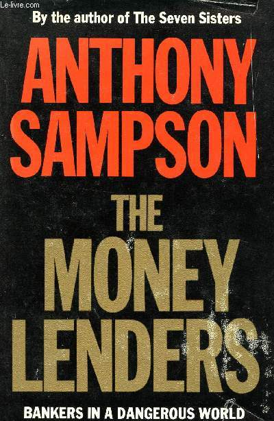 THE MONEY LENDERS, BANKERS IN A DANGEROUS WORLD