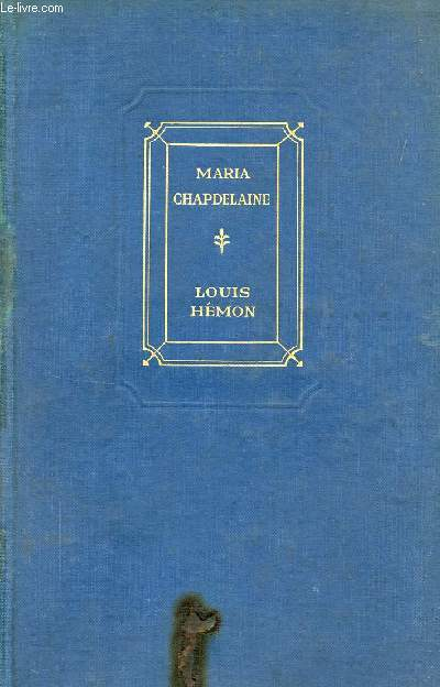 MARIA CHAPDELAINE, A TALE OF THE LAKE St. JOHN COUNTRY
