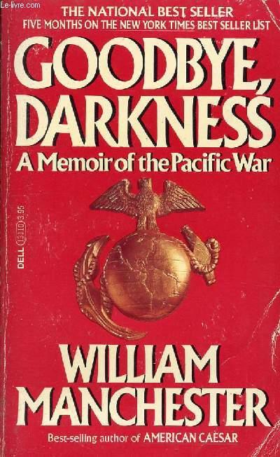 GOODBYE DARKNESS, A MEMOIR OF THE PACIFIC WAR