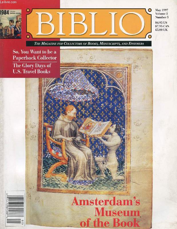 BIBLIO, THE MAGAZINE FOR COLLECTORS OF BOOKS, MANUSCRIPTS AND EPHEMERA, VOL. 2, N° 5, MAY 1997 (Contents: Amsterdam's Museum of the Book. So, You Want to Be a Paperback Collector. The Glory Days of U.S. Travel Books. The haunting World War I...)