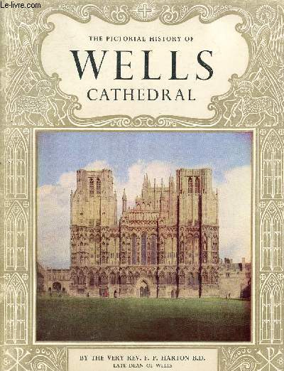 THE PICTORIAL HISTORY OF WELLS CATHEDRAL