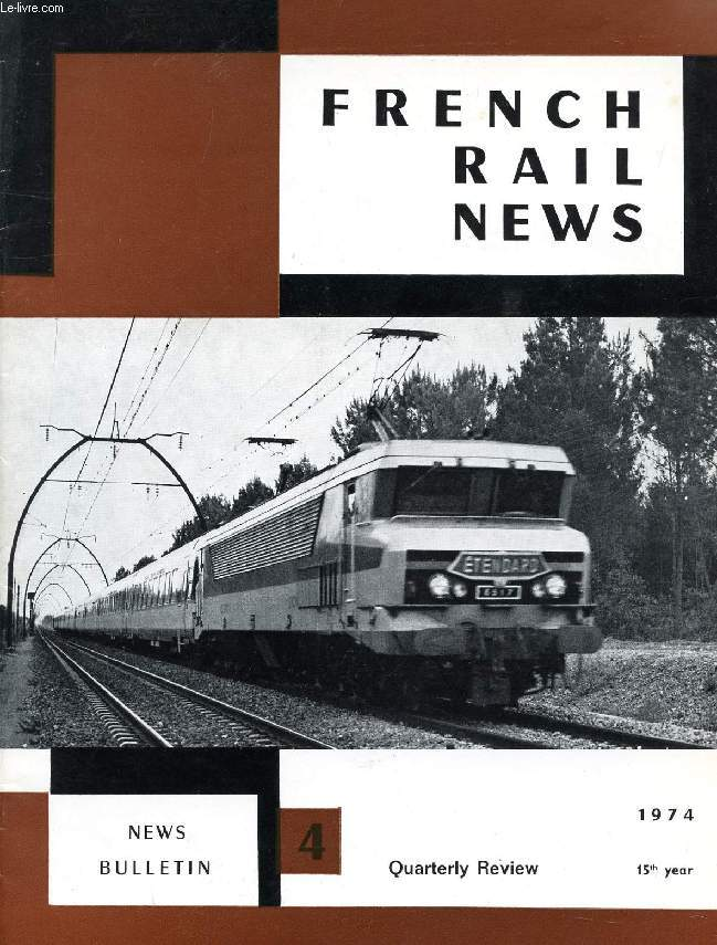 FRENCH RAIL NEWS, 15th YEAR, N° 4, 1974 (Contents: The second generation of T 2 sleeping-cars. Simplified 25 KV overhead line equipment. Tests and installations. The CEM locomotives for metre-gauge railways are now manufactured by the MTE company...)