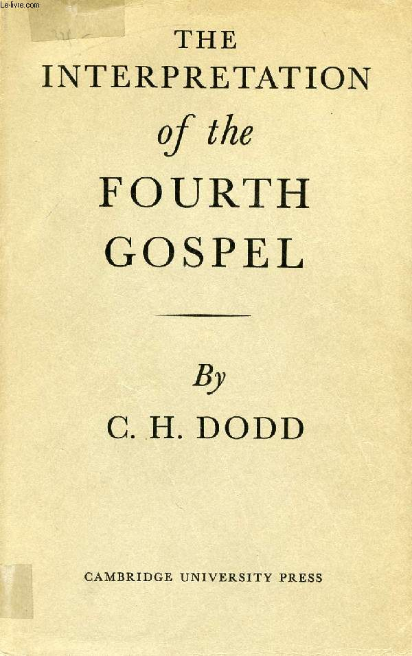 THE INTERPRETATION OF THE FOURTH GOSPEL