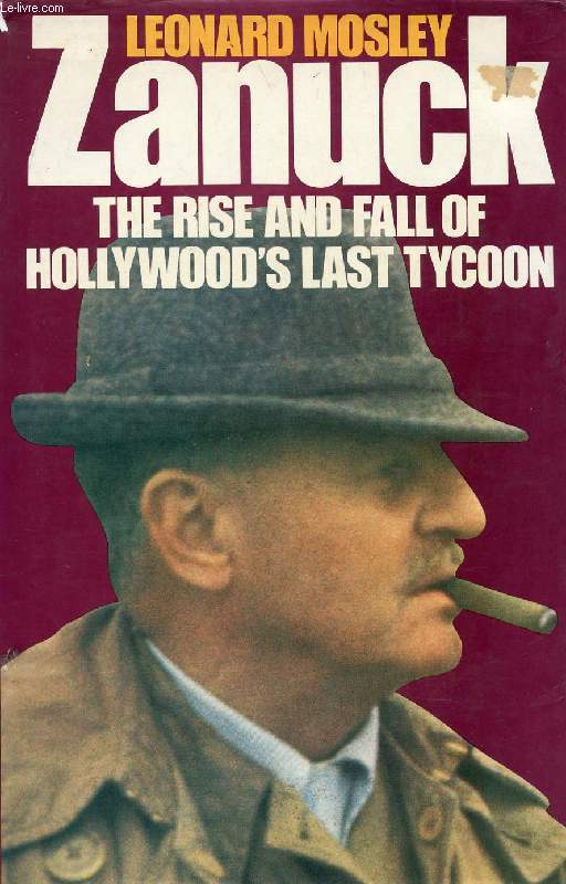 ZANUCK, THE RISE AND FALL OF HOLLYWOOD'S LAST TYCOON