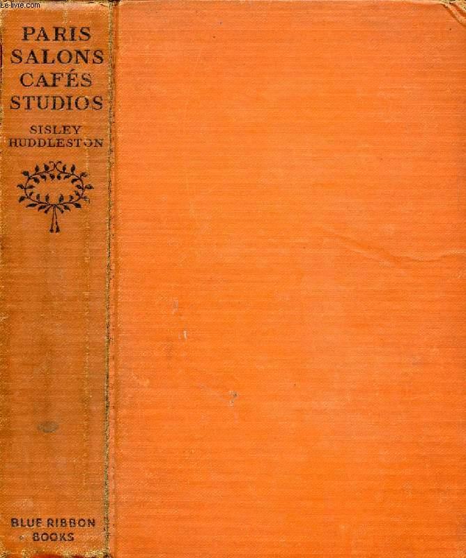 PARIS SALONS, CAFES, STUDIOS