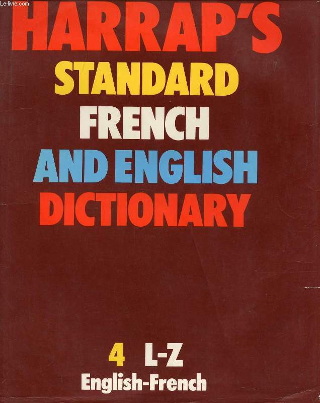 HARRAP'S STANDARD FRENCH AND ENGLISH DICTIONARY, VOL. 4, L-Z, ENGLISH-FRENCH