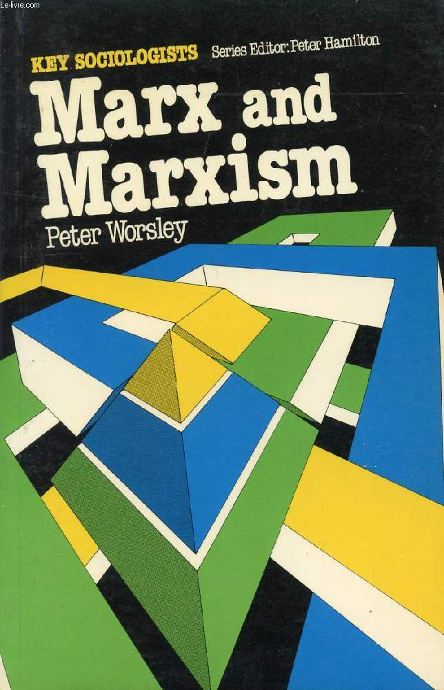 Marx and Marxism (Key sociologists), Worsley, Peter