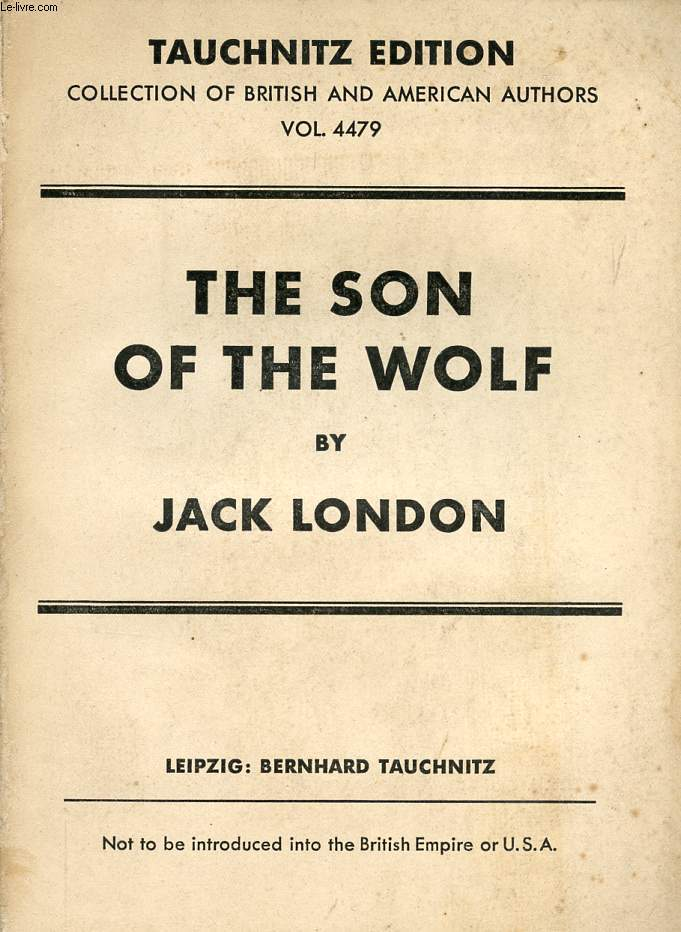 THE SON OF THE WOLF (COLLECTION OF BRITISH AND AMERICAN AUTHORS, VOL. 4479)