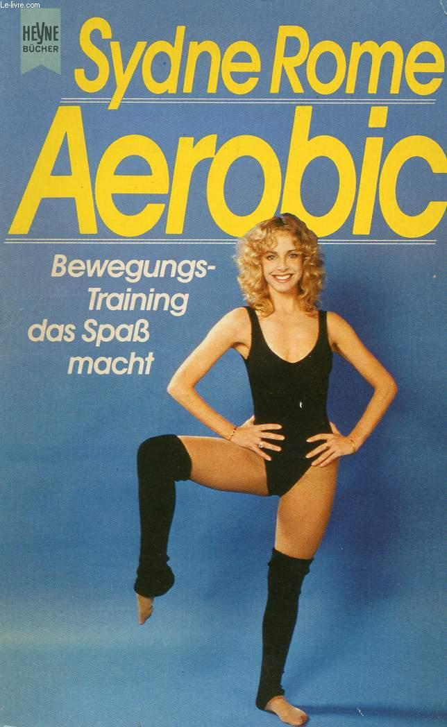AEROBIC, BEWEGUNGS-TRAINING, DAS SPASS MACHT