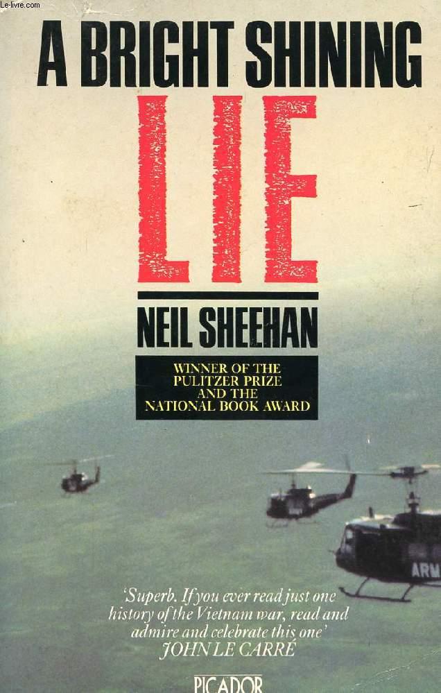 A BRIGHT SHINING LIE, JOHN PAUL VANN AND AMERICA IN VIETNAM
