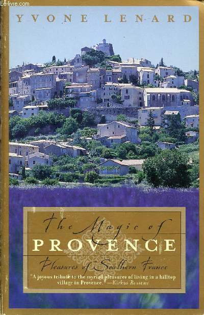 THE MAGIC OF PROVENCE, PLEASURES OF SOUTHERN FRANCE