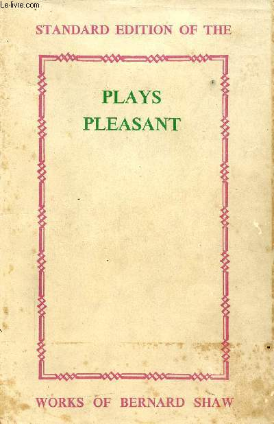 PLAYS PLEASANT AND UNPLEASANT, VOLUME II, THE FOUR PLEASANT PLAYS