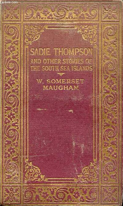 SADIE THOMPSON, AN OTHER STORIES OF THE SOUTH SEA ISLANDS