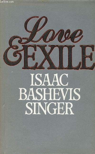 LOVE AND EXILE, THE EARLY YEARS, A MEMOIR