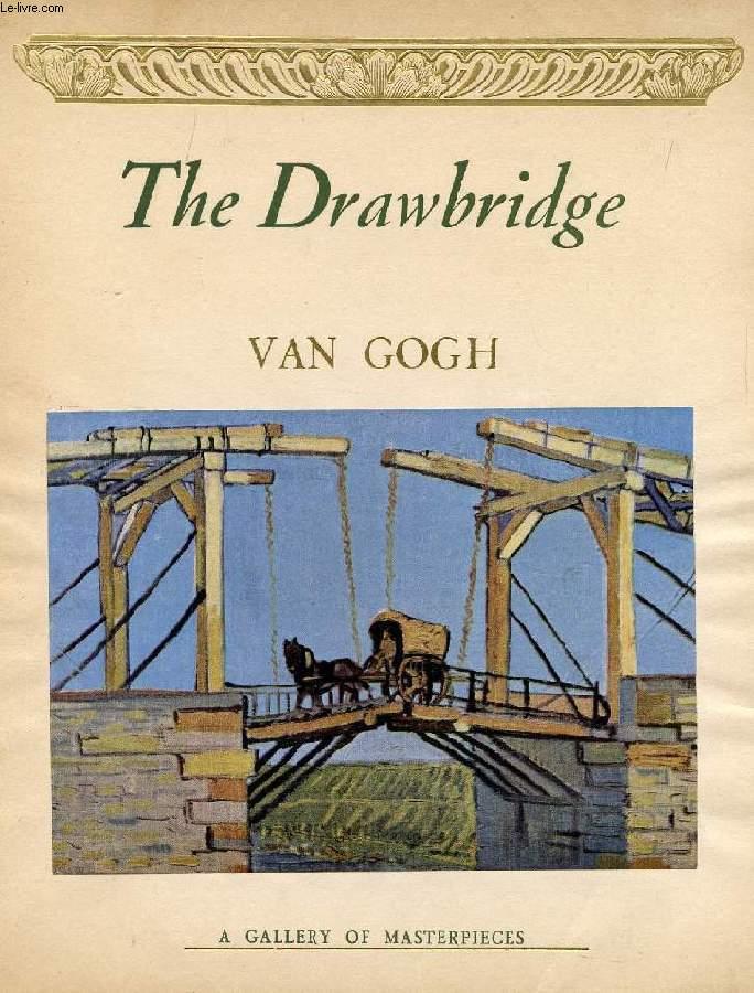 THE DRAWBRIDGE, VAN GOGH