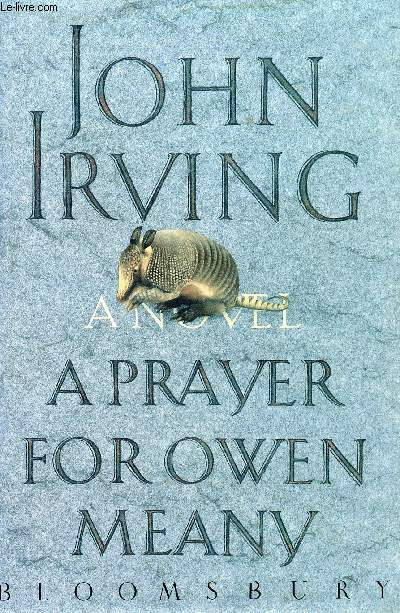 owen meany the new christ figure in a prayer for owen meany by john irving Irving's novels, which often begin in autobiographical commonplace, get transformed along the way: sometimes into fairy tale (the hotel new hampshire), sometimes into modern-day ironic fable (the world according to garp).