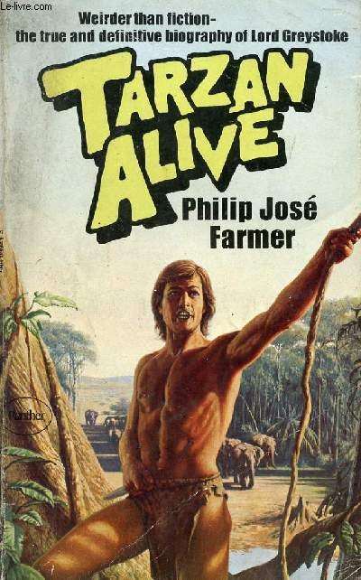 TARZAN ALIVE, A DEFINITIVE BIOGRAPHY OF LORD GREYSTOKE