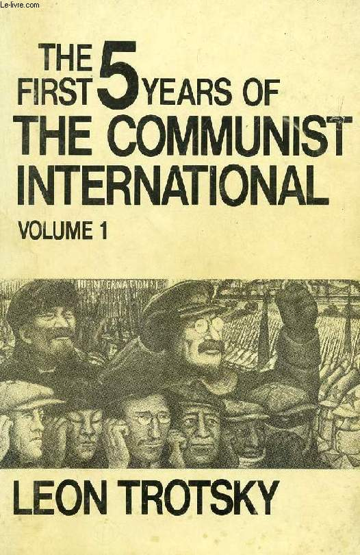 THE FIRST 5 YEARS OF THE COMMUNIST INTERNATIONAL, VOL. 1