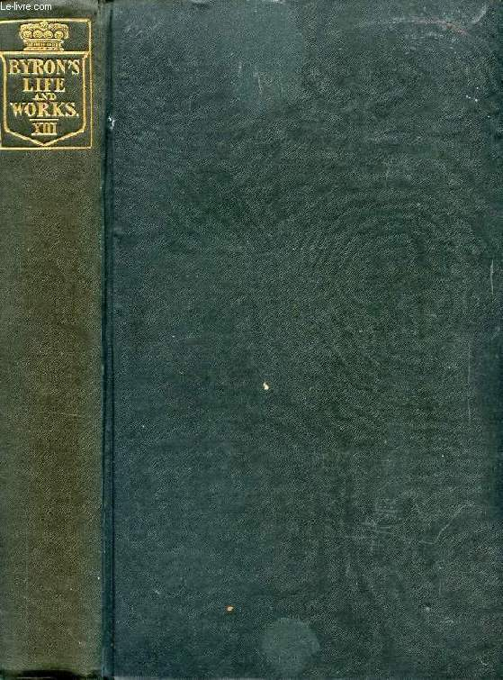 THE WORKS OF LORD BYRON, VOL. XIII