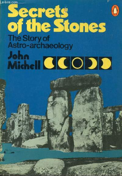SECRETS OF THE STONES, THE STORY OF ASTRO-ARCHAEOLOGY