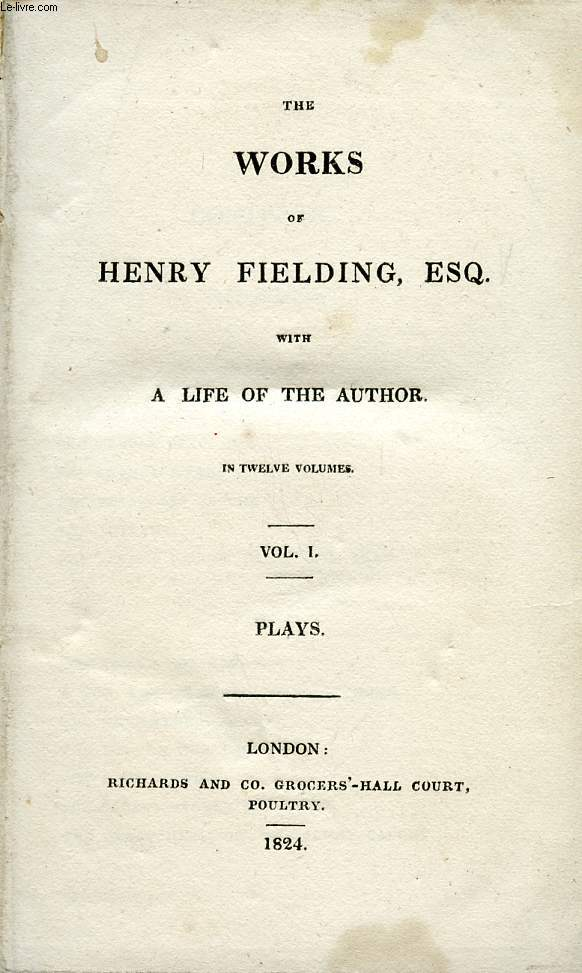 THE WORKS OF HENRY FIELDING, Esq., VOL. I
