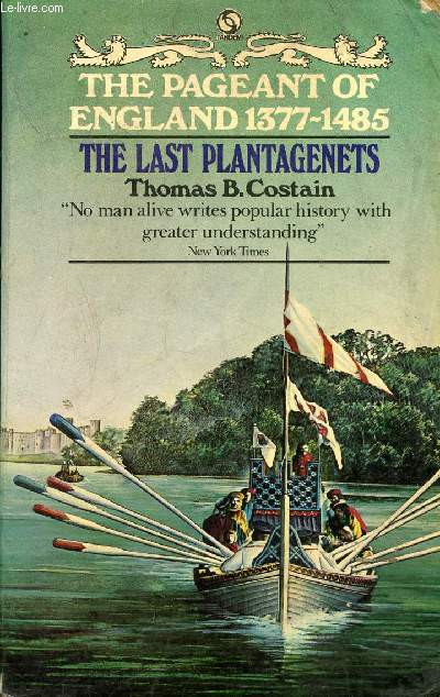 THE LAST PLANTAGENETS, BOOK 4 OF THE PAGEANT OF ENGLAND