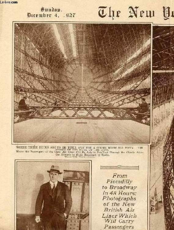 THE NEW YORK TIMES PHOTOGRAVURE PICTURE SECTION (7 + 9), SUNDAY DEC. 4, 1927 (Contents: From Piccadilly to Broadway in 48 hours: Photographs of the New british Air liner which will carry passengers across the Atlantic. Bonwit Teller & Co., Gifts 1928...)