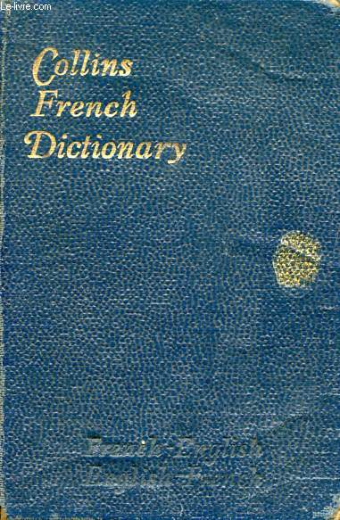 COLLINS' FRENCH-ENGLISH, ENGLISH-FRENCH DICTIONARY